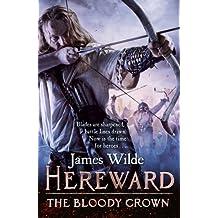 Hereward: The Bloody Crown: (Hereward 6) by James Wilde (2017-01-26)