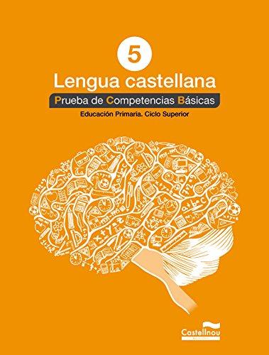 Lengua castellana 5º. Prueba de Competencias Básicas (Prova de Competències Bàsiques) - 9788498049831 por Aa.Vv.