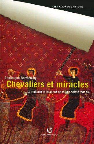 Chevaliers et miracles: La violence et le sacré dans la société féodale