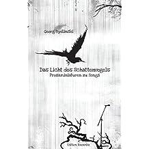 Das Licht des Schattenvogels: Prosaminiaturen zu Songs (Edition Razamba)