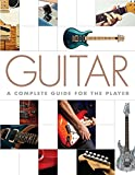 Guitar: A Complete Guide for the Player