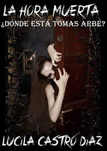 La Hora Muerta: ¿Dónde está Tomas Arbe? por Lucila Castro Díaz