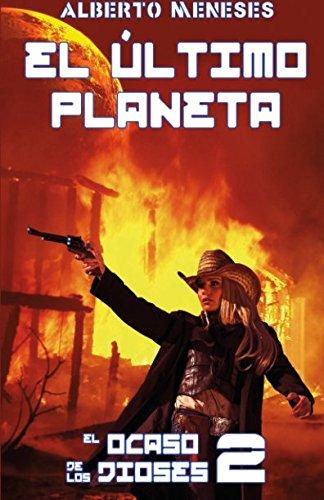 Portada del libro El ultimo planeta: Volume 2 (El ocaso de los dioses)