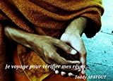 Je voyage pour vérifier mes rêves... (French Edition)