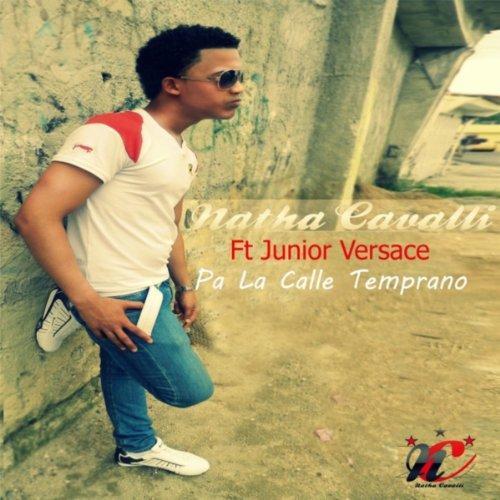 Pa' la Calle Temprano (feat. Junior Versace)