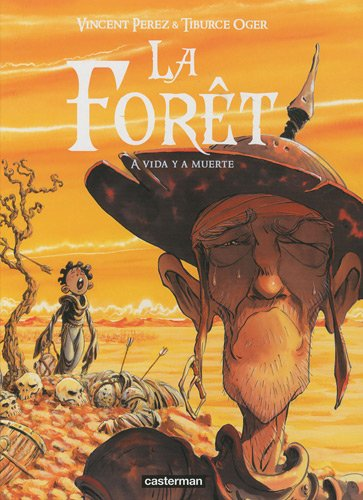 La forêt, Tome 3 : A vida y a muerte