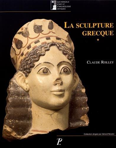 La sculpture grecque. Des origines au milieu du Ve siècle, volume 1 (Manuels Art Antique) -