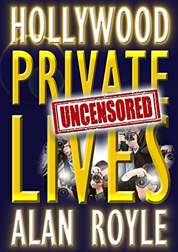 Hollywood Private Lives Uncensored (English Edition)
