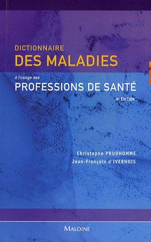 Dictionnaire des maladies à l'usage des professions de santé