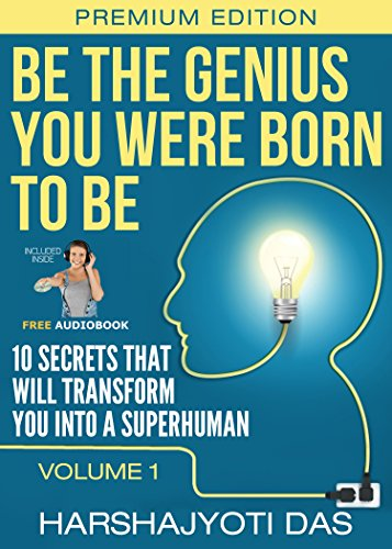 be-the-genius-you-were-born-to-be-10-secrets-that-will-transform-you-into-a-superhuman-health-abunda