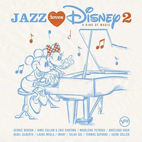 Jazz loves Disney, vol. 2 : a kind of magic | Gilberto, Bebel. Chanteur