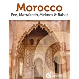 Morocco Revealed: Fez, Marrakech, Meknes and Rabat (Travel Guide) (English Edition)