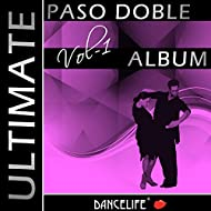 Dancelife presents: The Ultimate Paso Doble Album, Vol. 1