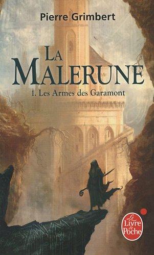 La Malerune, Tome 1 : Les armes des Garamont par Pierre Grimbert