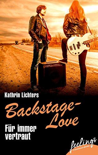 Für immer vertraut: Backstage-Love 2 (Backstage Love) von [Lichters, Kathrin]