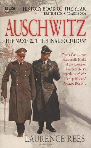 Auschwitz; les nazis et la solution finale.
