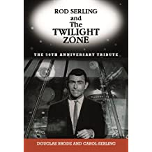 Rod Serling and The Twilight Zone: The 50th Anniversary Tribute: The Official 50th Anniversary Tribute