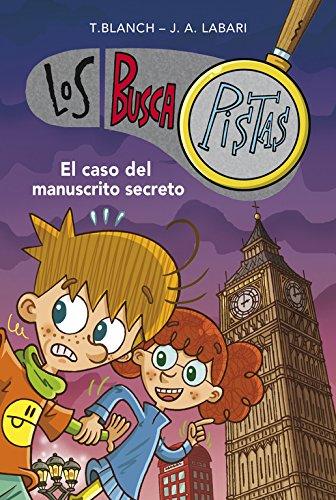 El caso del manuscrito secreto (Serie Los BuscaPistas) por Teresa Blanch/José Ángel Labari Ilundain