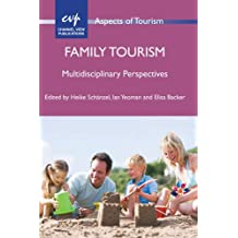 Family Tourism: Multidisciplinary Perspectives (Aspects of Tourism)