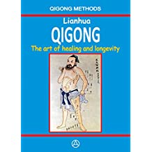 Lianhua Qigong: The art of healing and longevity (English Edition)