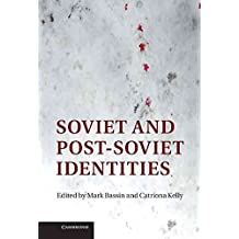 [Soviet and Post-Soviet Identities] (By: Mark Bassin) [published: May, 2012]