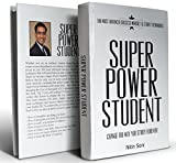 SUPER POWER STUDENT: 100 Most advanced success mindset & study techniques