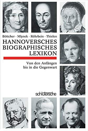 Hannoversches Biographisches Lexikon: Von den Anfängen bis in die Gegenwart