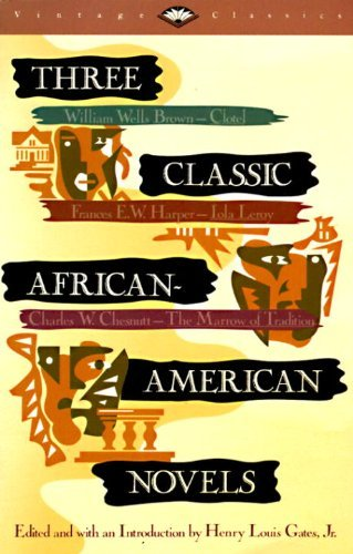Three Classic African-American Novels : Clotel, Iola Leroy, The Marrow of Tradition (Vintage Classics) by William W. Brown (1990-08-11)
