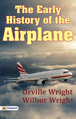 The Early History of the Airplane (English Edition)