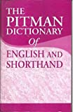 THE PITMAN DICTIONARY OF ENGLISH AND SHORTHAND
