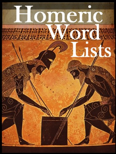 Homeric Word Lists: A Student's Companion for the Acquisition of Homeric Vocabulary, 2nd Edition (English Edition)