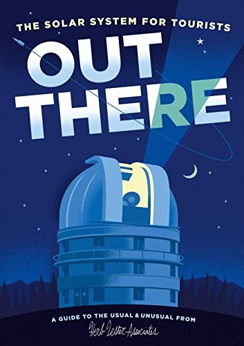 Out There: The Solar System for Tourists (Herb Lester)
