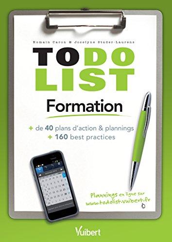 To do List Formation: + de 40 plans d'action & plannings + 160 best practices (Just in time) par Romain Caron