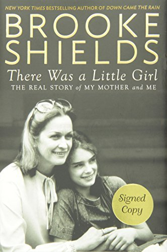 There Was a Little Girl Signed Copy by Brooke Shields (2014-11-18)