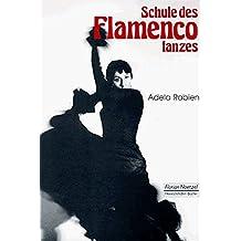 Schule des Flamencotanzes: Ein Arbeitsbuch