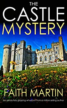 THE CASTLE MYSTERY an absolutely gripping whodunit from a million-selling author by [MARTIN, FAITH]
