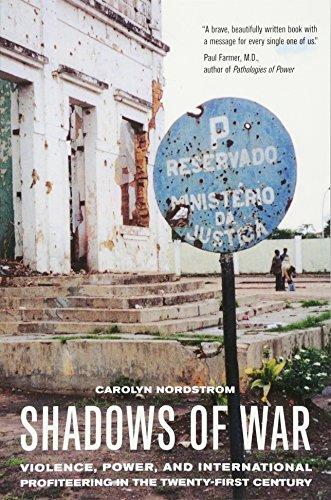 shadows-of-war-violence-power-and-international-profiteering-in-the-twenty-first-century-california-