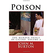 Poison: Volume 2 (THE MURDER TRIALS OF CICERO)