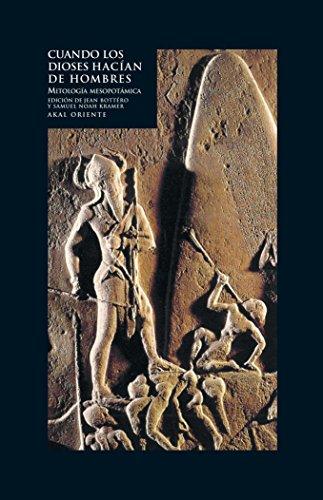 Cuando los dioses hacían de hombres (Oriente) por Jean Bottero (ed.)
