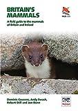Britain's Mammals: A Field Guide to the Mammals of Britain and Ireland (Princeton University Press (WILDGuides))