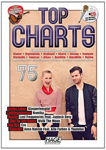 Top Charts 75 mit CD: Die 6 besten und aktuellsten Hits aus den Charts. Glasperlenspiel - Geiles Leben / Cro - Bye Bye / Anna Naklab + Alle Farben - Supergirl / Walk the Moon - Shut up and Dance / Namika - Lieblingsmensch / Lost Frequencies - Reality (80er Top-hits Jahre)