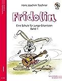 Fridolin: Eine Schule für junge Gitarristen - Band 1 (mit CD) 9783938202036 Für Einzel- und Gruppenunterricht