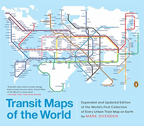 Transit Maps of the World: Expanded and Updated Edition of the World's First Collection of Every Urban Train Map on Earth par Mark Ovenden