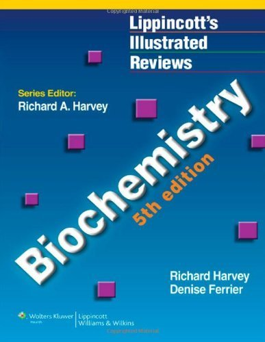 Biochemistry (Lippincott Illustrated Reviews Series) 5th Edition by Richard A. Harvey, Denise R. Ferrier (2010) Paperback
