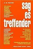 Sag es treffender: Ein Handbuch mit über 67 000 Verweisen auf sinnverwandte Wörter und Ausdrücke