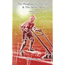 The Ploughboy In The Field And The Secret Paths: Volume 1