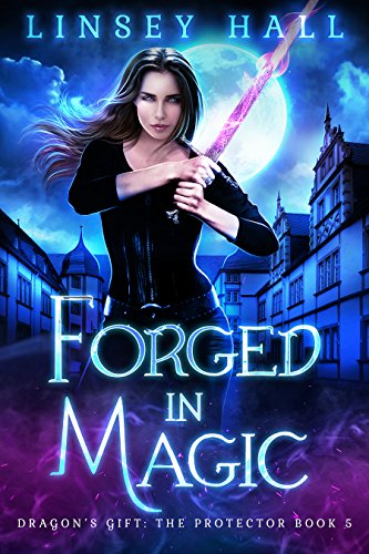 Forged in Magic (Dragon's Gift: The Protector Book 5) (English Edition) par Linsey Hall