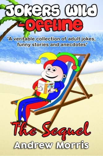 Jokers wild - Offline: The sequel: A veritable collection of jokes, funny stories and amusing anecdotes