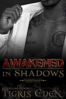Awakened In Shadows (Shadow Unit Book 4) by [Eden, Tigris]