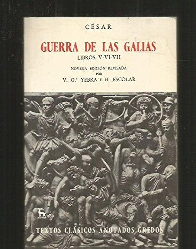 Guerra de las galias libros v-vii (anot) (VARIOS GREDOS)